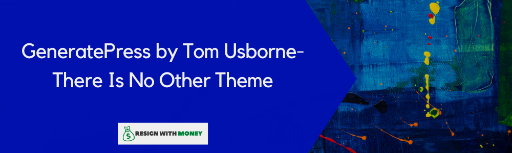 GeneratePress by Tom Usborne-There Is No Other Theme feature