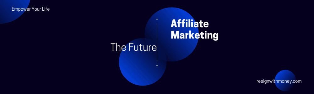 affiliate marketing now to the future