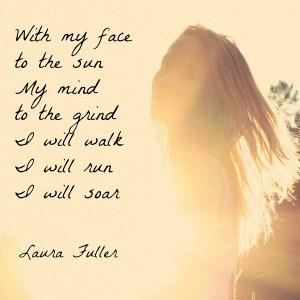 quote by laura, i will walk i will run i will soar