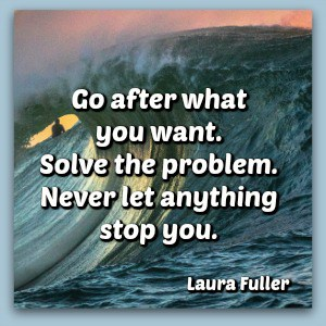 quote by Laura go after what you want