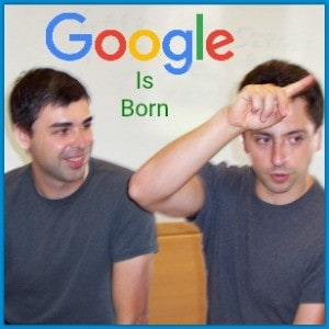 Larry page, sergey brin google is born