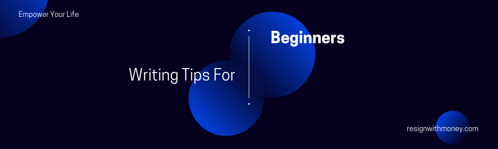 4 writing tips for beginners