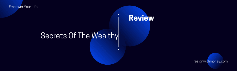 review of secrets of the wealthy