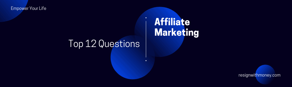 top 12 questions affiliate marketing