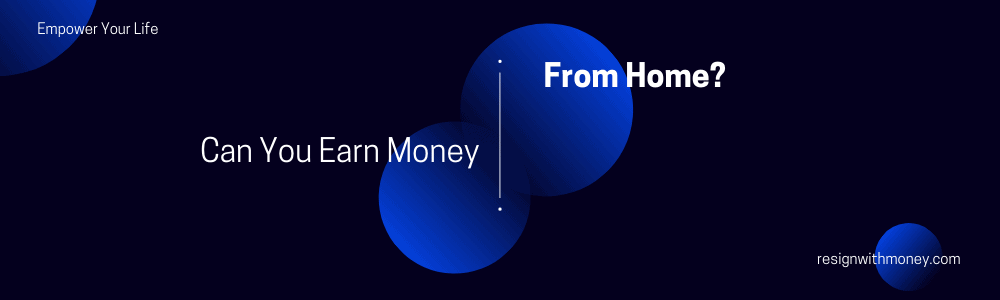 is it too hard to earn money from home