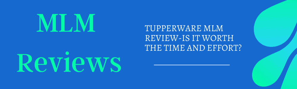Tupperware MLM Review-Is It Worth The Time And Effort feature
