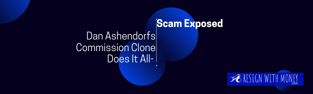 Dan Ashendorfs Commission Clone Does It All- Scam Exposed featyre unage