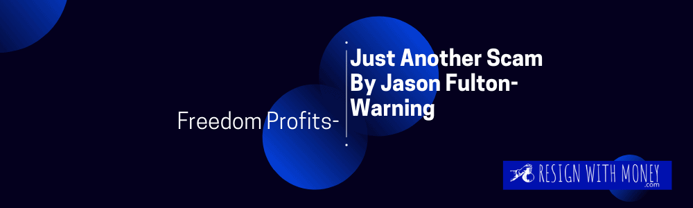feature image freedom profitsJust Another Scam By Jason Fulton-Warning-