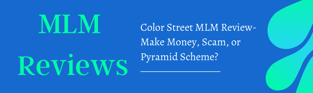 Color Street MLM Review-Make Money, Scam, or Pyramid Scheme feature