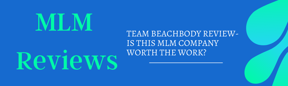 Team Beachbody Review-Is This MLM Company Worth The Work feature