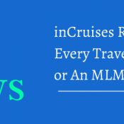 inCruises Review-Every Travelers Dream or An MLM Scam feature