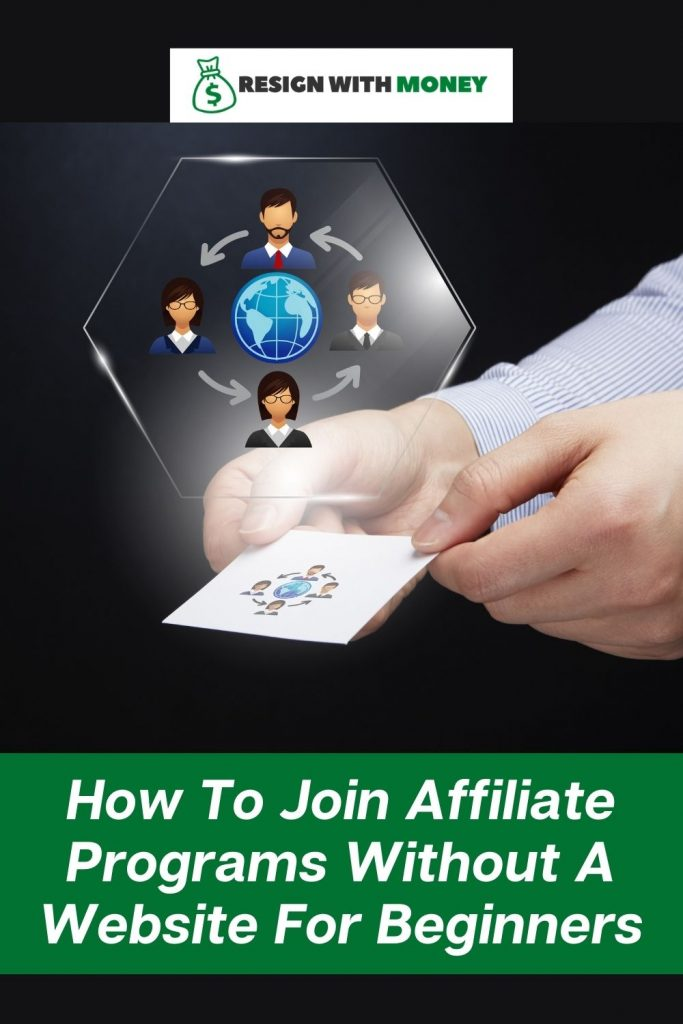 Join Affiliate Programs Without A Website pin