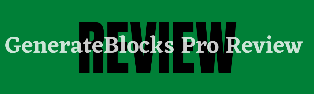 GenerateBlocks Pro Review Can You Build a Great Website feature