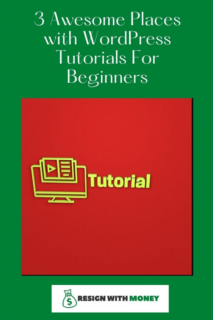 3 Awesome Places with WordPress Tutorials For Beginners pin