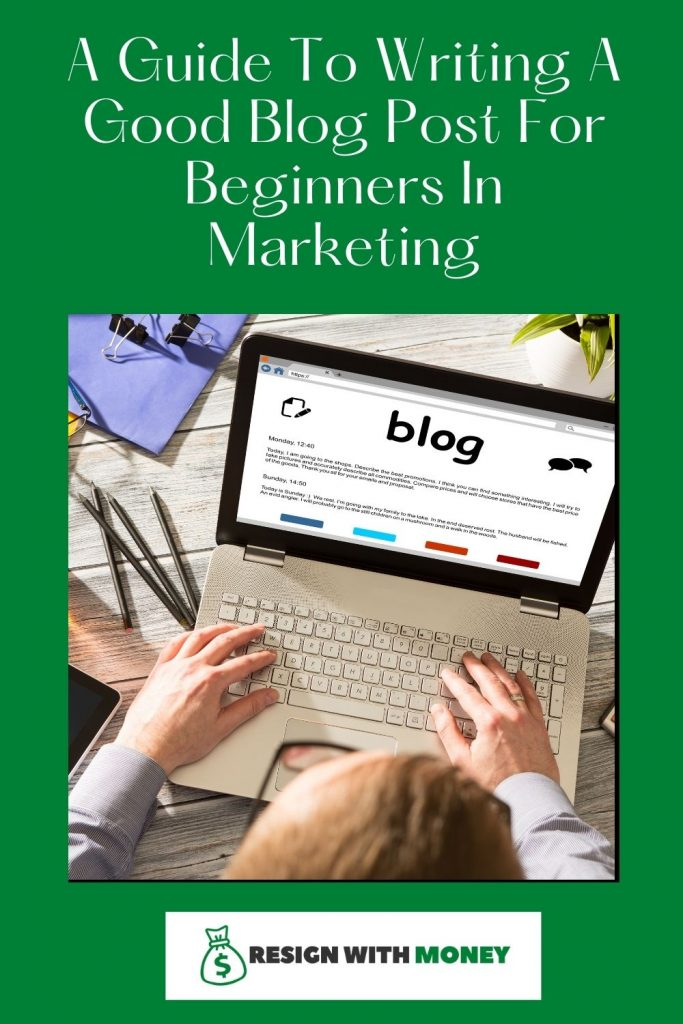 A Guide To Writing A Good Blog Post For Beginners In Marketing pin